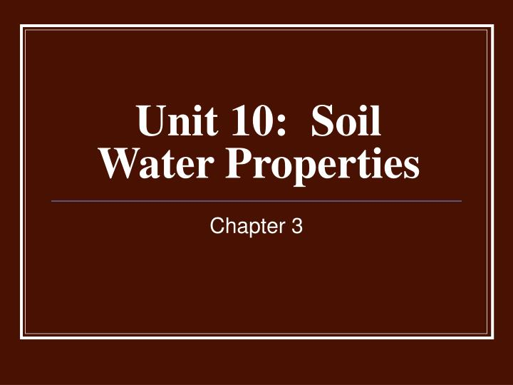 unit 10 soil water properties n.