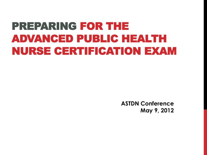 preparing for the advanced public health nurse certification exam n.