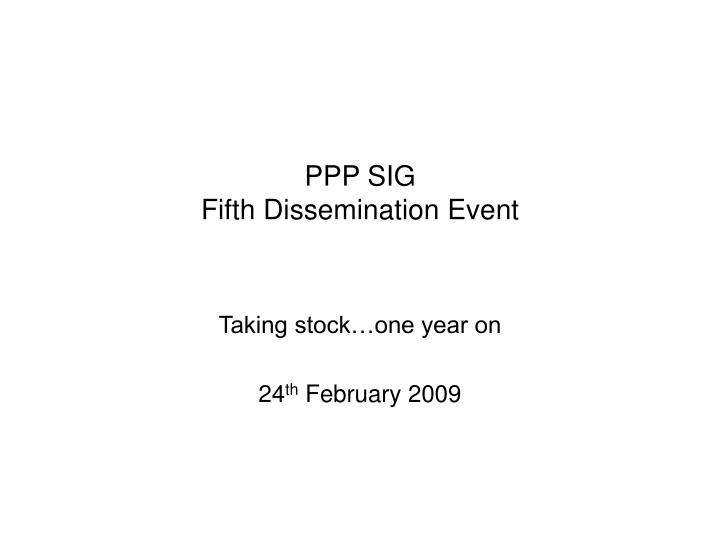 ppp sig fifth dissemination event n.