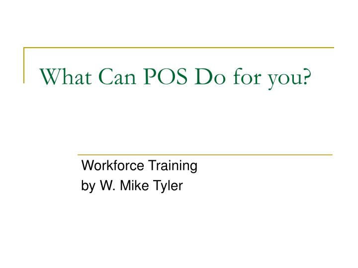 what can pos do for you n.