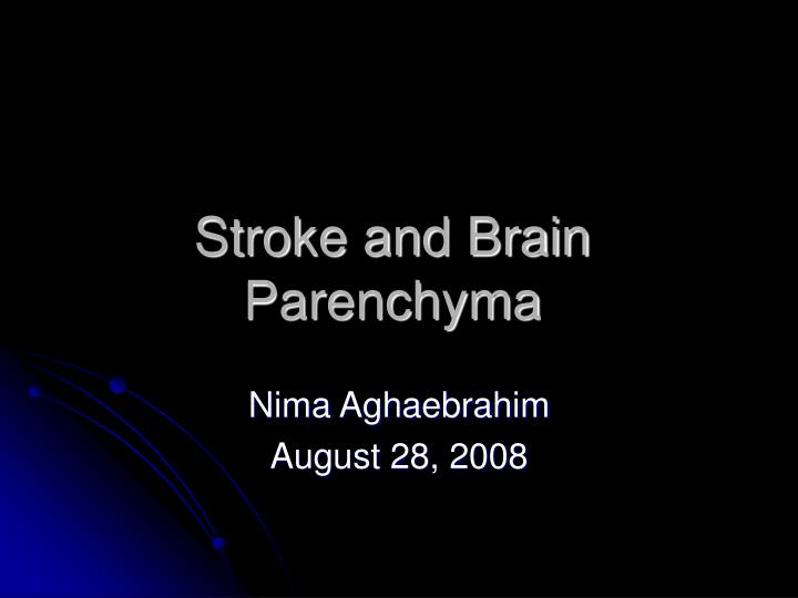 stroke and brain parenchyma n.