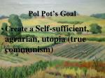 pol pot s goal