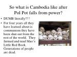 so what is cambodia like after pol pot falls from power