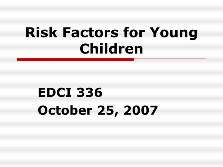 risk factors for young children n.