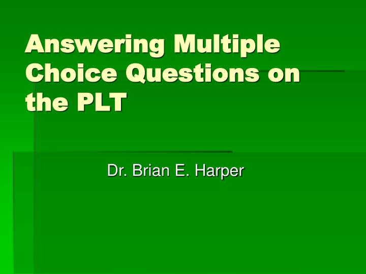 answering multiple choice questions on the plt n.