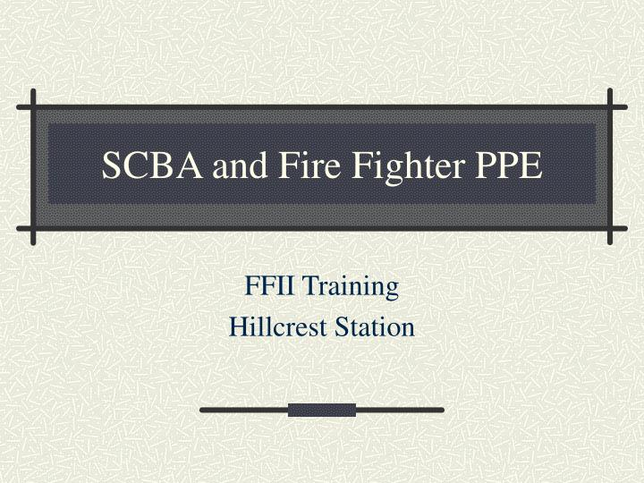 scba and fire fighter ppe n.