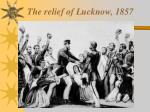 the relief of lucknow 1857