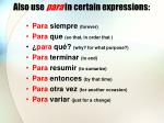also use para in certain expressions