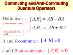 commuting and anti commuting quantum operators