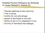 possible factors influence an antibody to cause hemolytic anemia 1