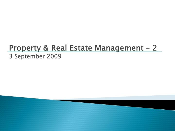 property real estate management 2 3 september 2009 n.