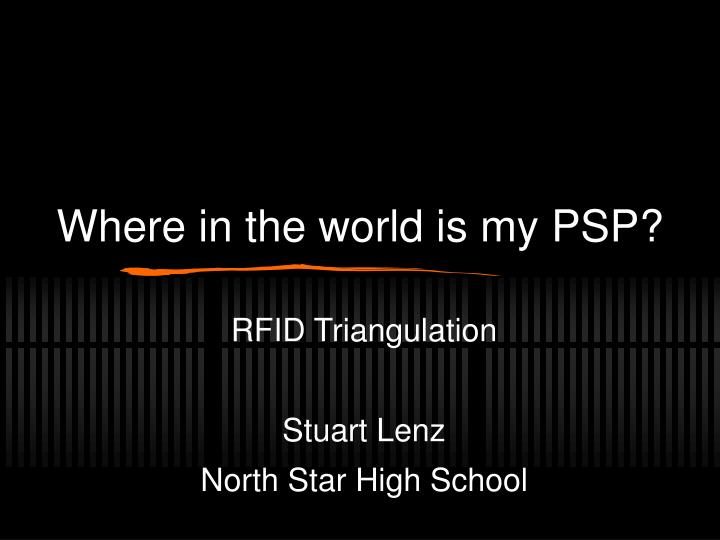 where in the world is my psp n.