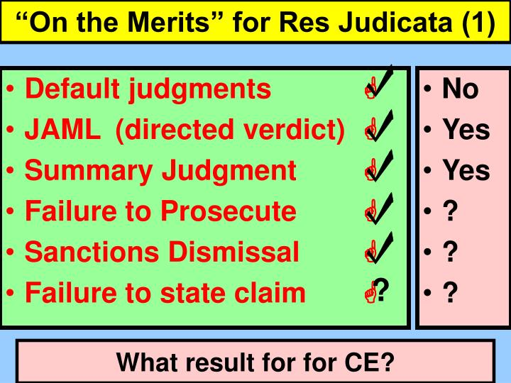 on the merits for res judicata 1 n.