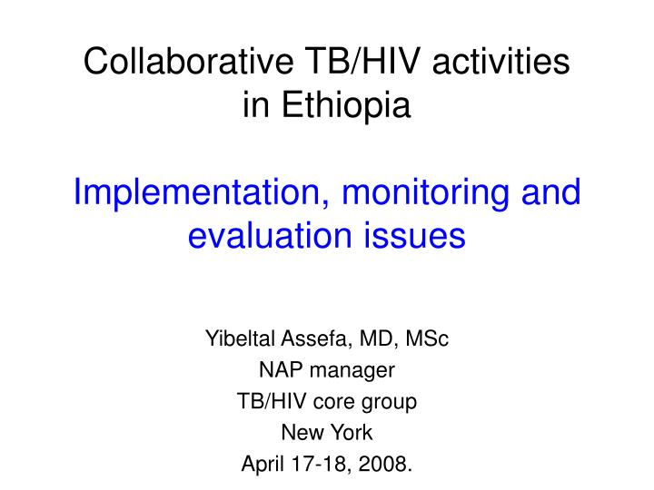 collaborative tb hiv activities in ethiopia implementation monitoring and evaluation issues n.