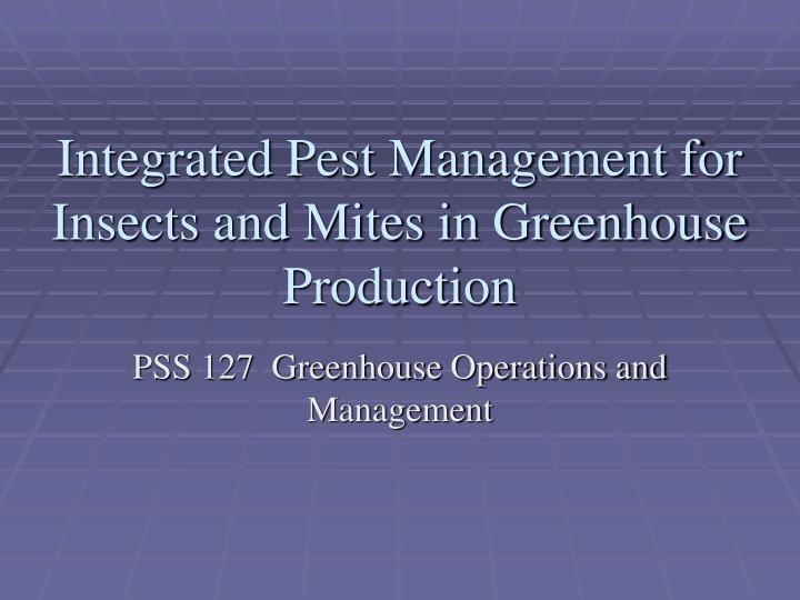 integrated pest management for insects and mites in greenhouse production n.