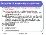 examples of investments continued