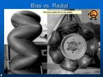 bias vs radial5