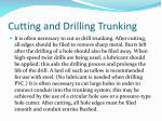 cutting and drilling trunking