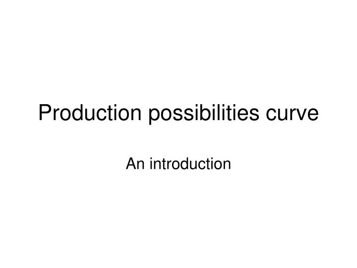 production possibilities curve n.