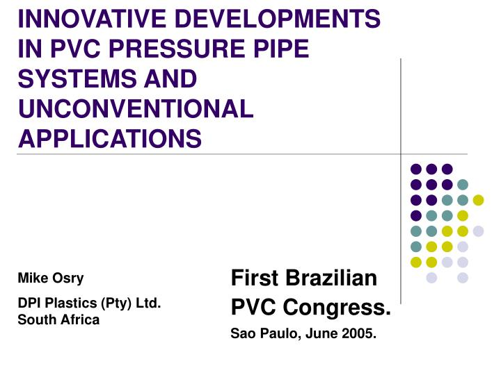 innovative developments in pvc pressure pipe systems and unconventional applications n.