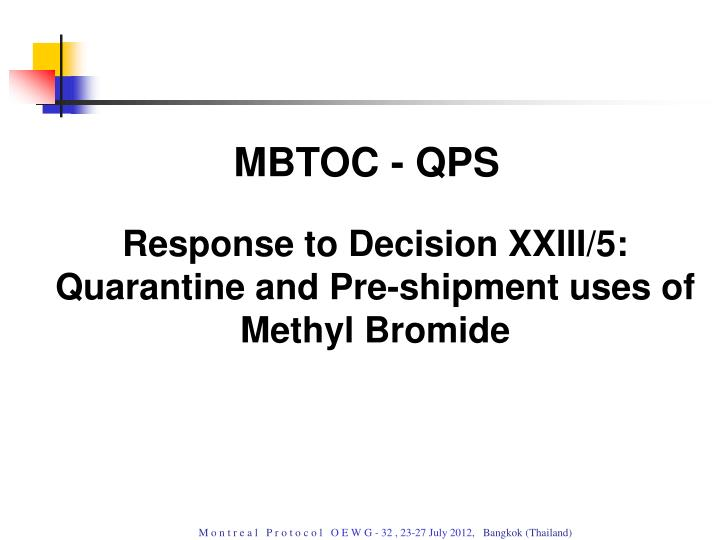 Response to decision xxiii 5 quarantine and pre shipment uses of methyl bromide