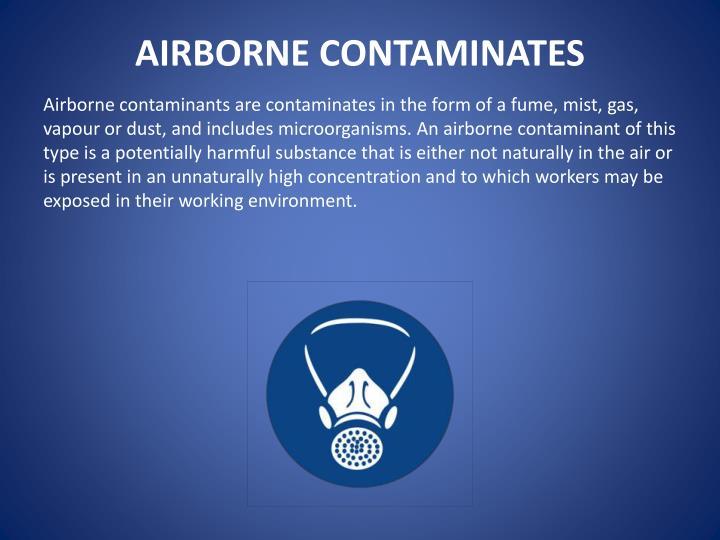 AIRBORNE CONTAMINATES