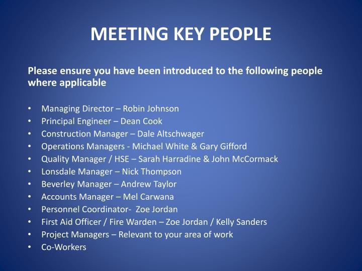 MEETING KEY PEOPLE