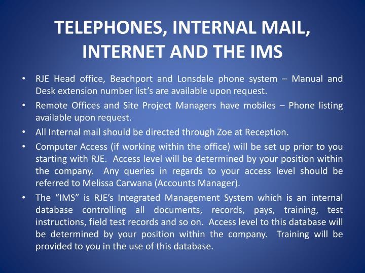 TELEPHONES, INTERNAL MAIL,