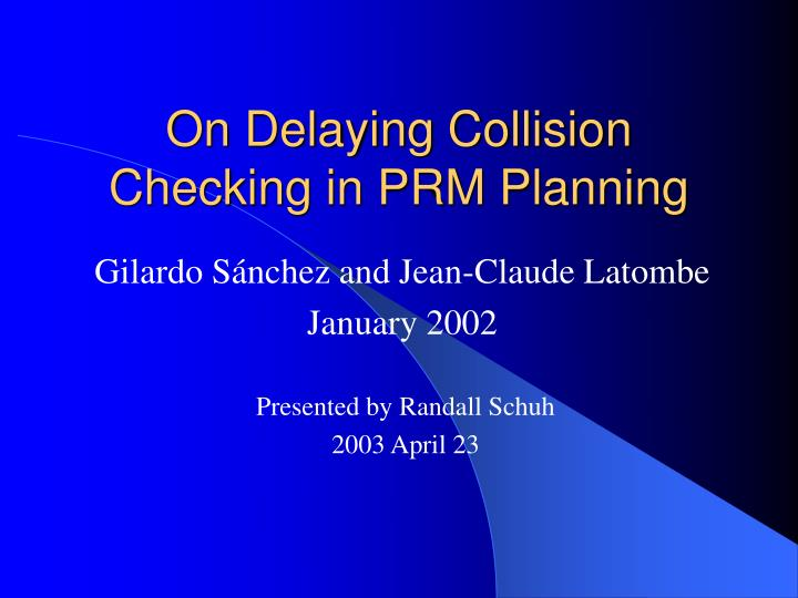 on delaying collision checking in prm planning n.