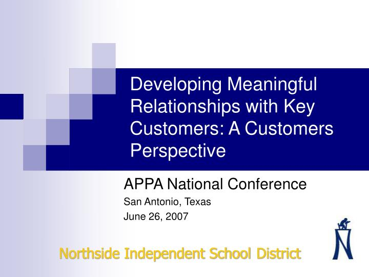 developing meaningful relationships with key customers a customers perspective n.