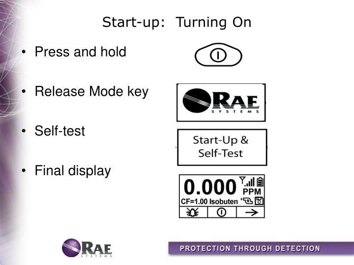 Start-up:  Turning On