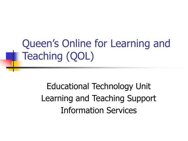 queen s online for learning and teaching qol n.