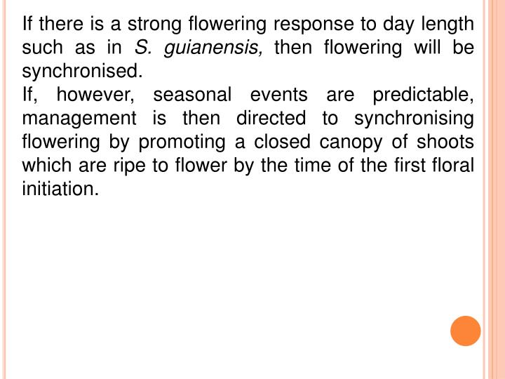 If there is a strong flowering response to day length such as in