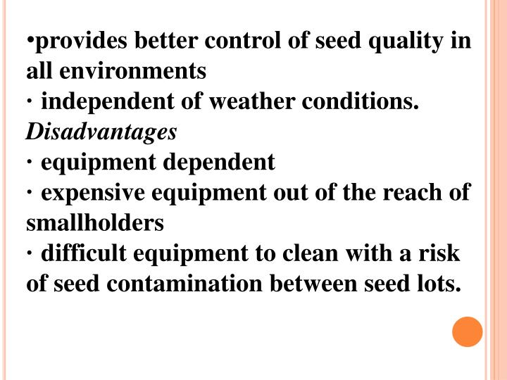 provides better control of seed quality in all environments