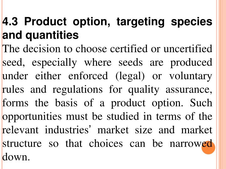 4.3 Product option, targeting species and quantities