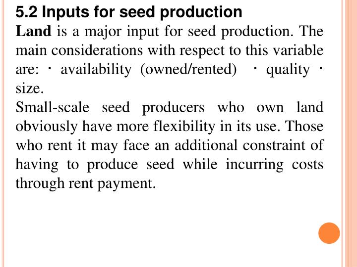 5.2 Inputs for seed production