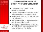 example of the value of defect free care calculation