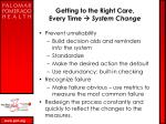 getting to the right care every time system change