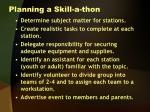 planning a skill a thon