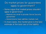 do market prices for guarantees apply to government