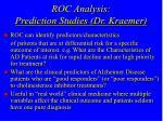 roc analysis prediction studies dr kraemer