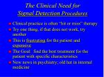 the clinical need for signal detection procedures