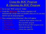 using the roc program b opening the roc program