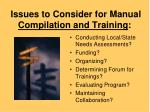 issues to consider for manual compilation and training