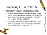 promoting ct in phy 5