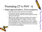 promoting ct in phy 6