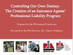 controlling our own destiny the creation of an insurance agents professional liability program