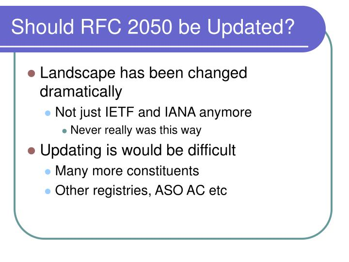 Should RFC 2050 be Updated?