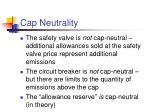 cap neutrality