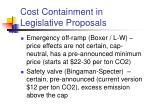 cost containment in legislative proposals